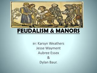 FEUDALISM & MANORS