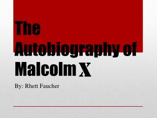 The Autobiography of Malcolm