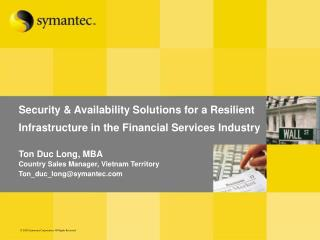 Ton Duc Long, MBA Country Sales Manager, Vietnam Territory Ton_duc_long@symantec