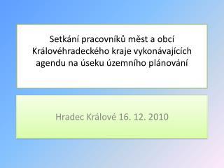Hradec Králové 16. 12. 2010
