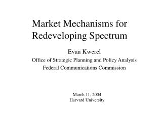 Market Mechanisms for Redeveloping Spectrum
