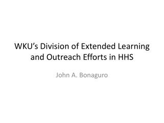 WKU�s Division of Extended Learning and Outreach Efforts in HHS
