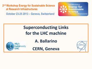 Superconducting  Links  for  the LHC  machine A.  Ballarino CERN, Geneva