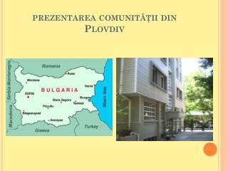 prezentarea comunităţii din  Plovdiv