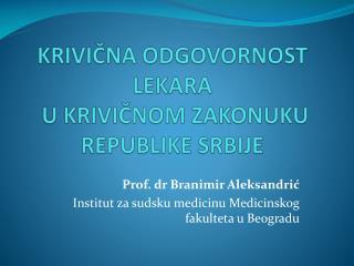 KRIVIČNA ODGOVORNOST LEKARA  U KRIVIČNOM ZAKONUKU REPUBLIKE SRBIJE