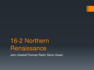 16-2  N orthern Renaissance