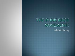 The punk Rock Movement!
