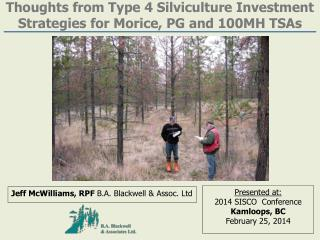 Thoughts from Type 4 Silviculture Investment Strategies for  Morice , PG and 100MH  TSAs