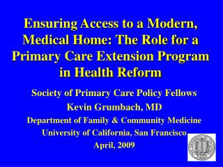 Ensuring Access to a Modern, Medical Home: The Role for a Primary Care Extension Program in Health Reform