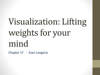 Visualization: Lifting weights for your mind