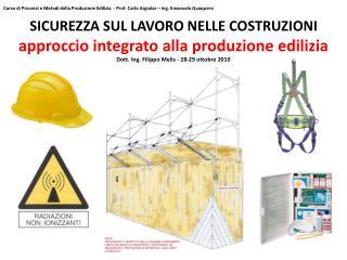 SICUREZZA SUL LAVORO NELLE COSTRUZIONI approccio integrato alla produzione edilizia