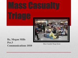 Mass Casualty Triage