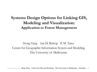 Hong Tang    Ian D. Bishop   P. M. Yates Center for Geographic Information System and Modeling