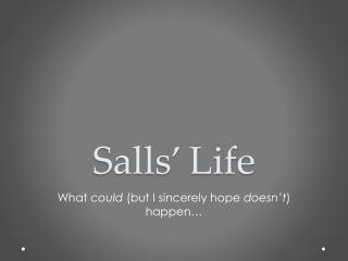 Salls' Life