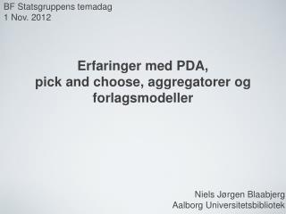 Erfaringer med PDA,  pick and choose, aggregatorer og forlagsmodeller