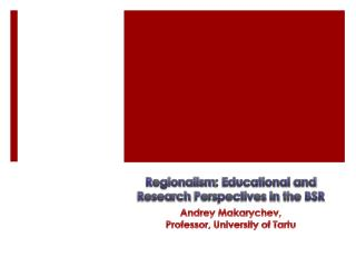 Regionalism : Educational  and  Research  Perspec t ives  in  the  BSR