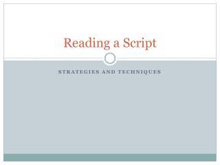Reading a Script