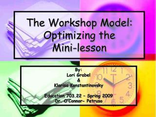The Workshop Model: Optimizing the  Mini-lesson