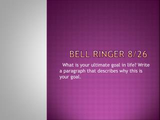 Bell Ringer 8/26