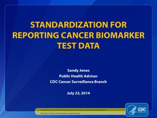 STANDARDIZATION FOR REPORTING CANCER BIOMARKER TEST DATA