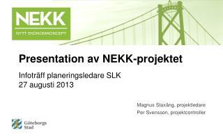 Infoträff planeringsledare SLK 27 augusti 2013