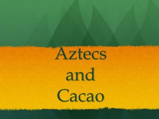 Aztecs  and  Cacao