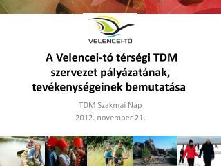 A Velencei-tó térségi TDM szervezet pályázatának, tevékenységeinek bemutatása
