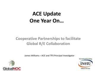 ACE Update  One Year On…