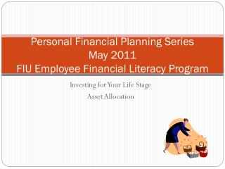 Personal Financial Planning Series  May 2011 FIU Employee Financial Literacy Program