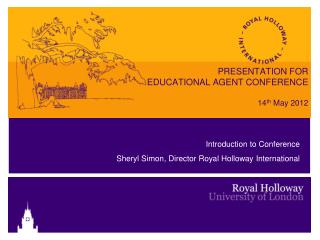 PRESENTATION FOR   EDUCATIONAL AGENT CONFERENCE 14 th  May 2012