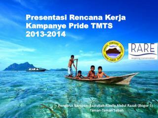Presentasi Rencana Kerja Kampanye  Pride TMTS 2013-2014