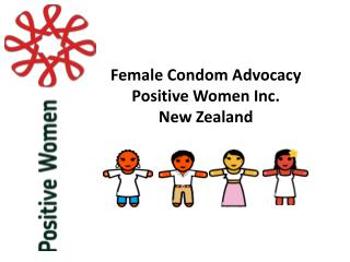 Female Condom Advocacy  Positive Women Inc.  New Zealand
