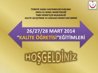 """26/27/28 MART 2014 """" KALİTE ÖĞRETİSİ """"EĞİTİMLERİ"""