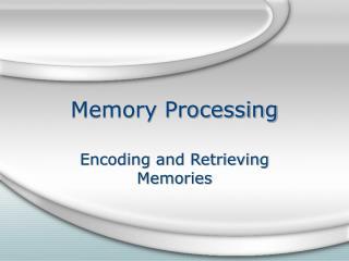 Memory Processing
