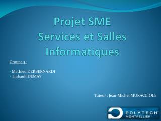 Projet SME  Services et Salles Informatiques