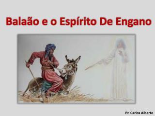 Balaão e o Espírito De Engano