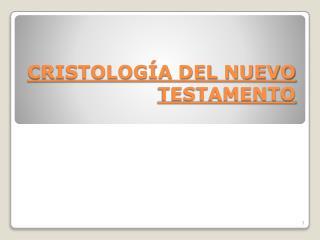 CRISTOLOGÍA DEL NUEVO TESTAMENTO