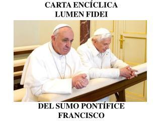 CARTA ENCÍCLICA LUMEN  FIDEI DEL SUMO PONTÍFICE FRANCISCO