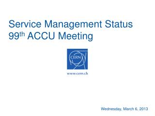 Service Management Status 99 th  ACCU Meeting