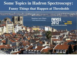 Some Topics in  Hadron  Spectroscopy: Funny Things that Happen at Thresholds