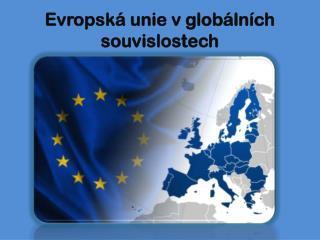 Evropská unie v globálních souvislostech