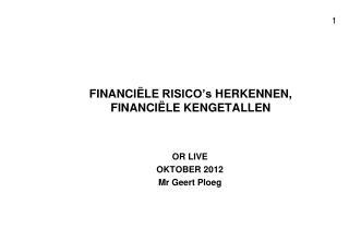 FINANCIËLE  RISICO's  HERKENNEN, FINANCIËLE KENGETALLEN