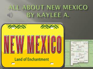 All About New Mexico By  Kaylee  A.