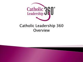 Catholic Leadership 360 Overview
