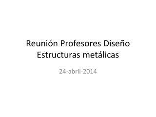Reunión Profesores Diseño Estructuras metálicas