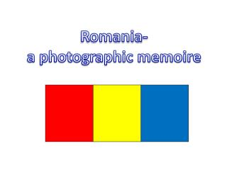 Romania-  a photographic memoire
