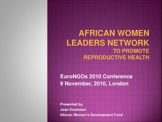 AFRICAN WOMEN LEADERS NETWORK TO PROMOTE  REPRODUCTIVE HEALTH