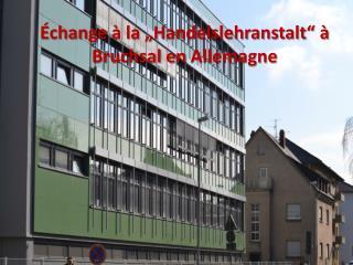 """Échange  à la """"Handelslehranstalt"""" à Bruchsal en  Allemagne"""