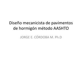 Diseño mecanicista de pavimentos de hormigón método AASHTO