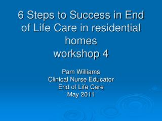 6 Steps to Success in End of Life Care in residential homes workshop 4